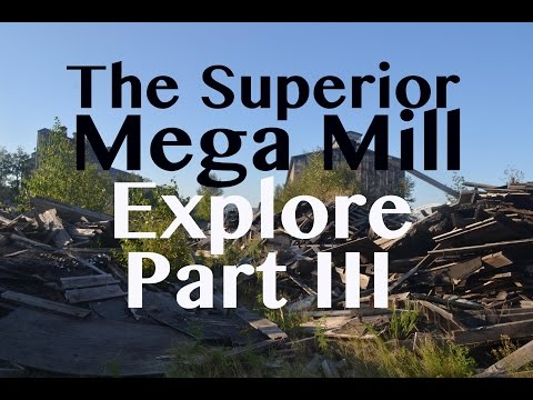 The Superior Mill Explore Part 3