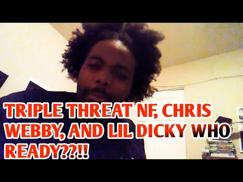 (NF OUTCAST, CHRIS WEBBY 2018 Freestyle AND LIL DICKY BRUH REACTIONS)