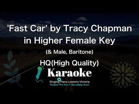 Fast Car by Tracy Chapman, Karaoke in Higher Female Key(& Male, Baritone), HQ(High Quality)