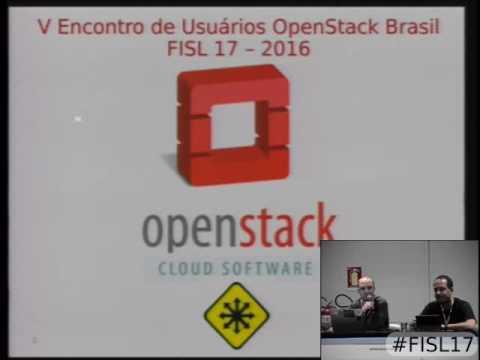 Fisl 17 - V Encontro de usuários do Openstack Brasil no FISL