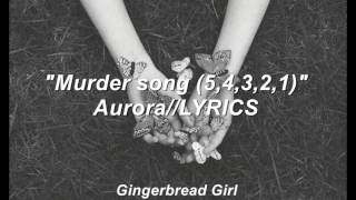Скачать Murder Song 5 4 3 2 1 AURORA LYRICS