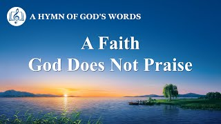 "2020 English Christian Song | ""A Faith God Does Not Praise"""