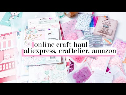 Online Craft Haul - Amazon, Aliexpress, Craftelier