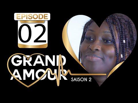 Grand Amour - Épisode 02 - Saison 2 [Partie 01]