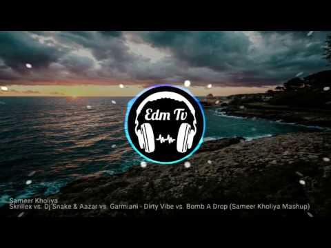 Skrillex X DJ Snake & Aazar X Garmiani - Dirty Vibe X Bomb A Drop (EDM TV Mashup)