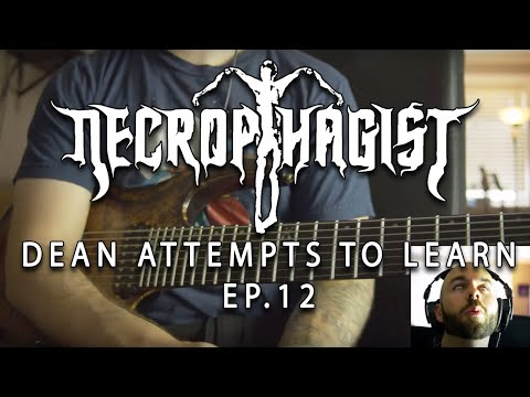 Dean Attempts To Learn EP.12: Necrophagist (again)