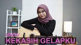 KEKASIH GELAPKU - UNGU (COVER BY REGITA ECHA)