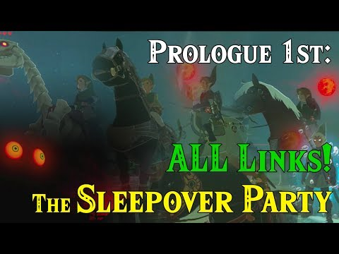 Prologue 1st: ALL Links! The Sleepover Party! (BEST Fan Fiction you'll ever see) FLA in Zelda BotW