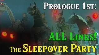 Prologue 1st: ALL Links! The Sleepover Party! (BEST Fan Fiction you