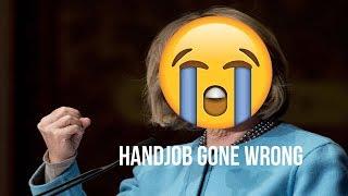 HANDJOB GONE WRONG!