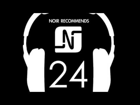 NOIR RECOMMENDS EPISODE 24 // JUNE 2014