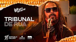Tribunal de Rua | Marcelo Falcão / O Rappa