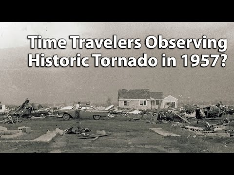 Time Travelers Observing Historic Tornado in 1957?