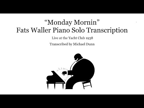 Monday Mornin' as played by Thomas Fats Waller, live at the Yacht Club 1938