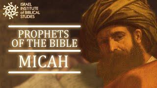 The Prophet Micah | Prophets of the Bible with Professor Lipnick