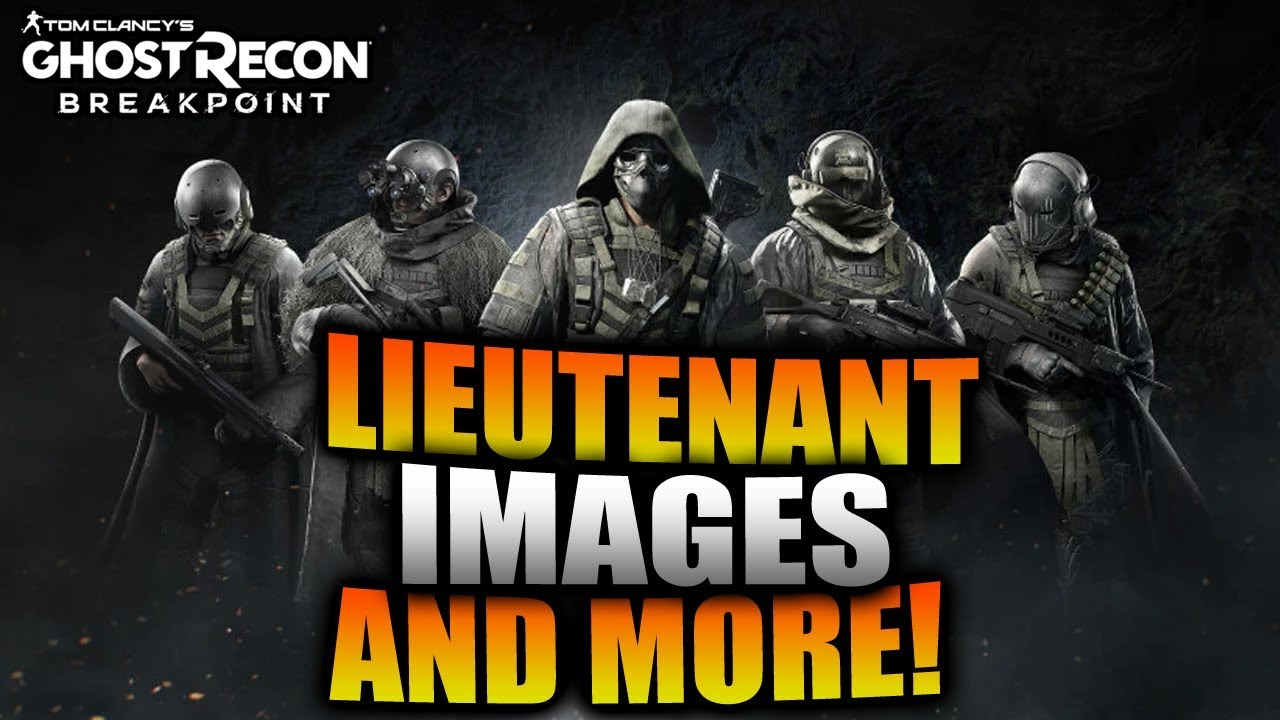 Ghost Recon Breakpoint New Lieutenant Images Factions And