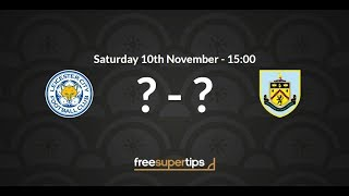 Leicester v Burnley Predictions, Betting Tips and Match Preview Premier League