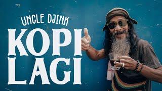 Uncle Djink Kopi Lagi