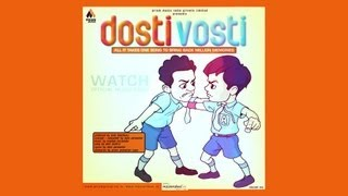 Dosti Vosti - The friendship song Full HD | Hindi | POP Music