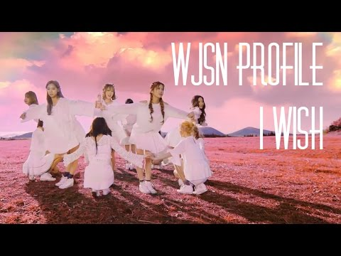 "WJSN (Cosmic Girls) Profile | ""I Wish"""