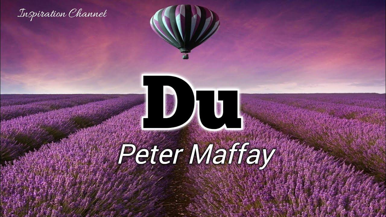 Download Peter Maffay ( DU ) With Lyric.