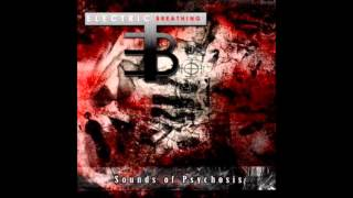 Electric Breathing - Dead and Buried feat Project Rotten