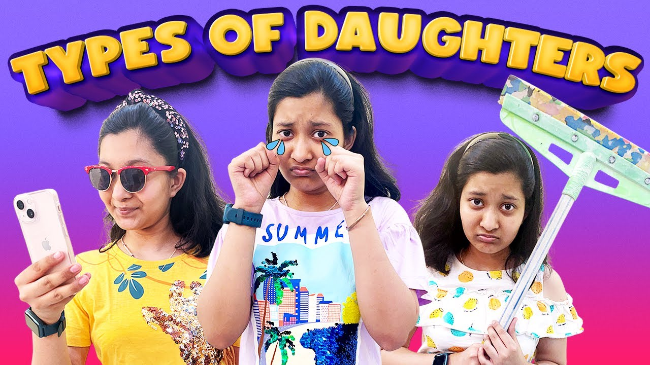 Types of Daughters   Funny Comedy Acts   Cute Sisters