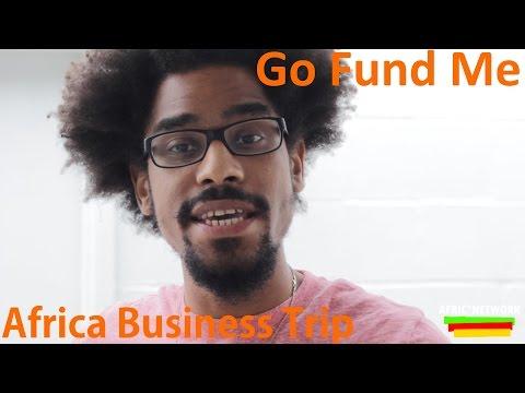 Gofund Me - Africa Business Trip (Ethiopia/Angola)