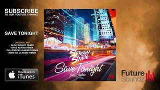 Sergey Smile ft. Joeboe - Save Tonight [MiniMix]