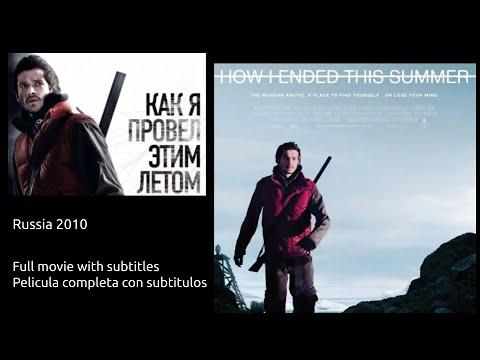 How I ended this summer (Как я провел этим летом) - Full movie with English and Spanish subtitles