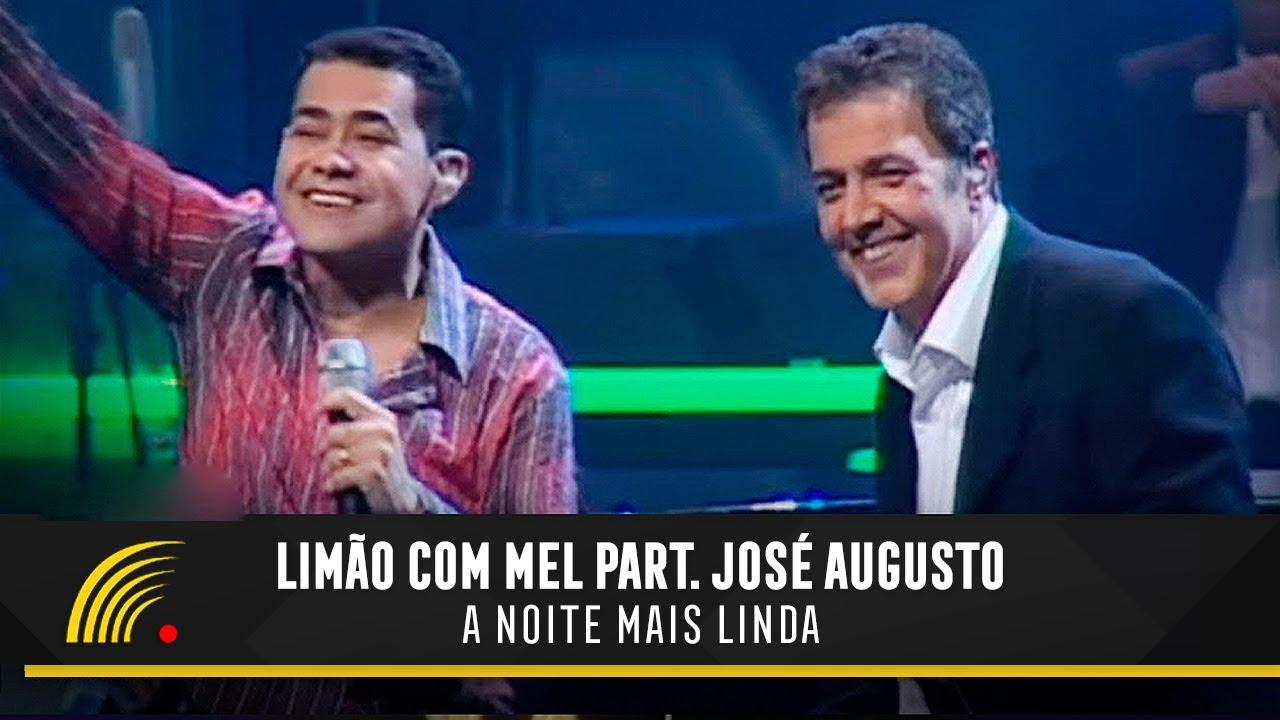 Limao Com Mel Part Especial Jose Augusto A Noite Mais Linda