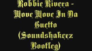 Robbie Rivera - Move Move In Da Guetto (Soundshakerz Bootleg) [BOOOMB]