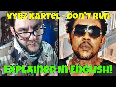 Download Vybz Kartel - Don't Run (Explained In English!) FREE WORLD BOSS!