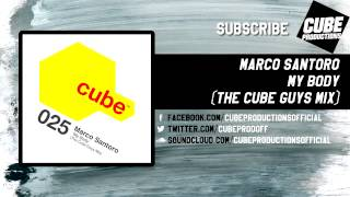 MARCO SANTORO - My body (The Cube Guys mix) [Official]