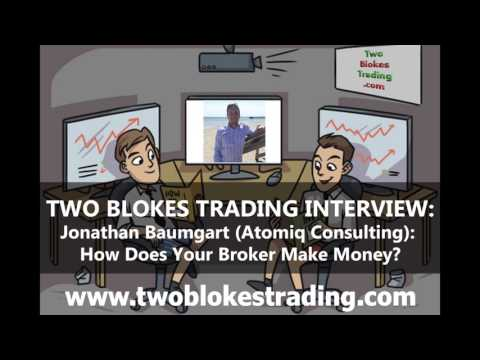 Jonathan Baumgart: How Does Your Broker Make Money?