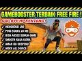 - GAMEBOOSTER FREE FIRE !! Aplikasi Anti Lag & Patah Patah Untuk Semua Android - Garena Free Fire