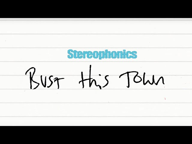 Stereophonics - Bust This Town (Official Lyric Video)
