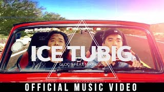 Gloc-9 Ft. Mike Luis - Ice Tubig ( Official Music Video )