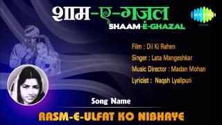 Rasm E Ulfat Ko Nibhaye | Shaam-E-Ghazal | Dil Ki Rahen | Lata Mangeshkar