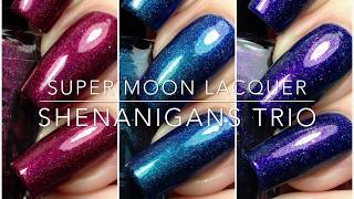 Supermoon Lacquer | Shenanigans Trio | Live Swatches