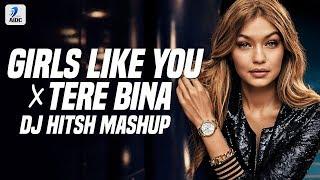 Download Girl Like You X Tere Bina Mashup | DJ Hitesh | Maroon 5  | Cardi B | A.R. Rahman Mp3 and Videos