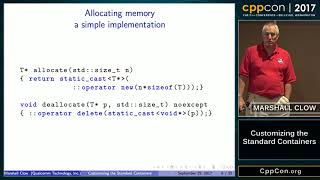 "CppCon 2017: Marshall Clow ""Customizing the Standard Containers"""