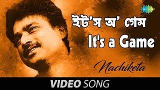 Download Hindi Video Songs - It's a Game   Bengali Song   Nachiketa Chakraborty