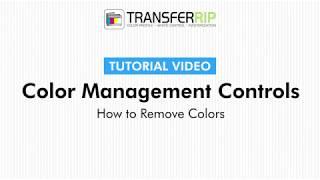 TransferRIP Part 5.5 - How to Remove Colors (Color Management)