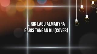 Download Lirik lagu almahyra garis tanganku (cover)