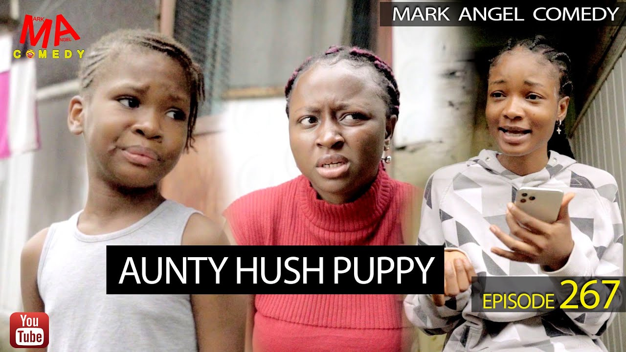 Download AUNTY HUSH PUPPY (Mark Angel Comedy) (Episode 267)