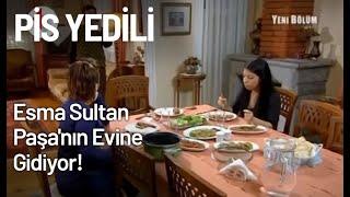 Esma Sultan, Paşanın Evine Gidiyor - Pis Yedili 26. Bölüm
