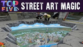 Top 5 AMAZING Street Art Magic