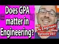 Does GPA matter in Engineering? | Does GPA really matter?