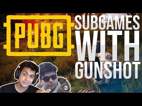 PUBG SUB GAMES WITH LASOODA AKA GUNSHOT